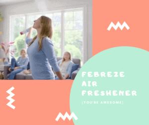 Febreze Air Freshener!