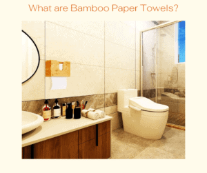 What are Bamboo Paper Towels_
