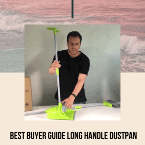 Best Buyer Guide Long Handle Dustpan