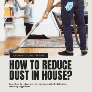 How to Reduce Dust in House