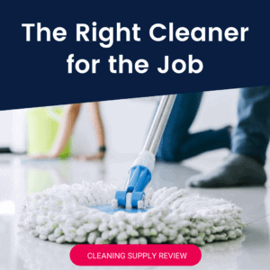 The Right Cleaner for the Job