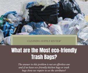 What are the Most eco-friendly Trash Bags?