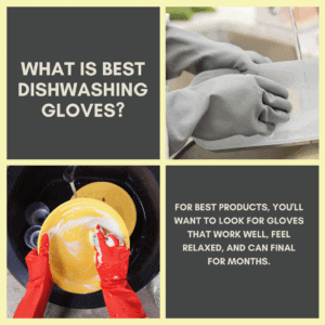 What is Best Dishwashing Gloves_